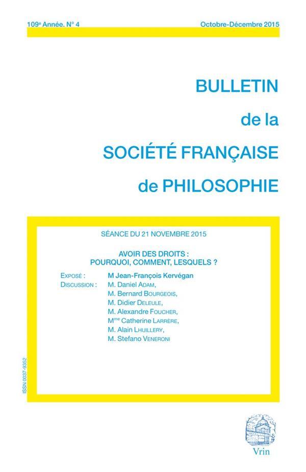 BULLETIN DE LA SOCIETE FRANCAISE DE PHILOSOPHIE n.109/4 ; avoir des droits : pourquoi, comment, lesquels ?