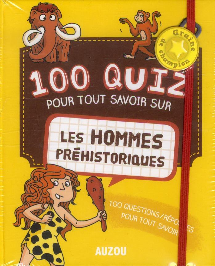 Graine De Champion; 100 Quiz Pour Tout Savoir Sur Les Hommes Prehistoriques