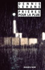 Vente Livre Numérique : Prières pour la pluie  - Dennis Lehane