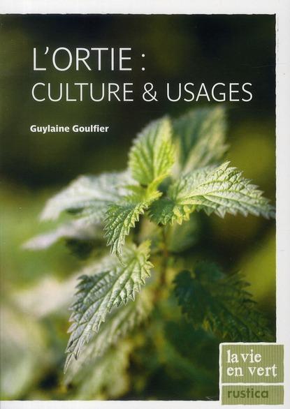 l'ortie : culture & usages