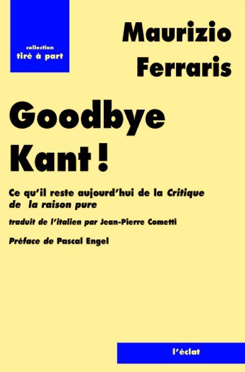 Goodbye, Kant !