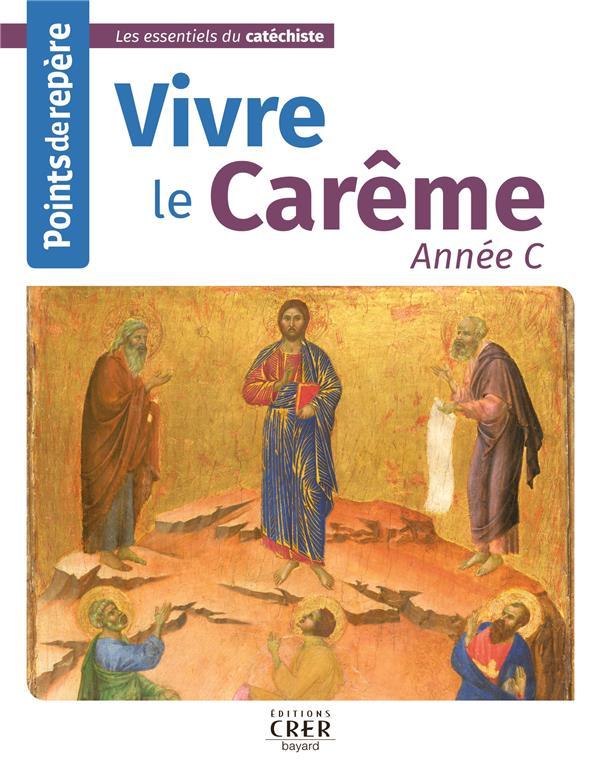 POINTS DE REPERE - VIVRE LE CAREME ANNEE C