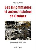 Vente EBooks : Les Innommables et autres histoires de Canines  - Patrick Boman - Valérie Le Bartz