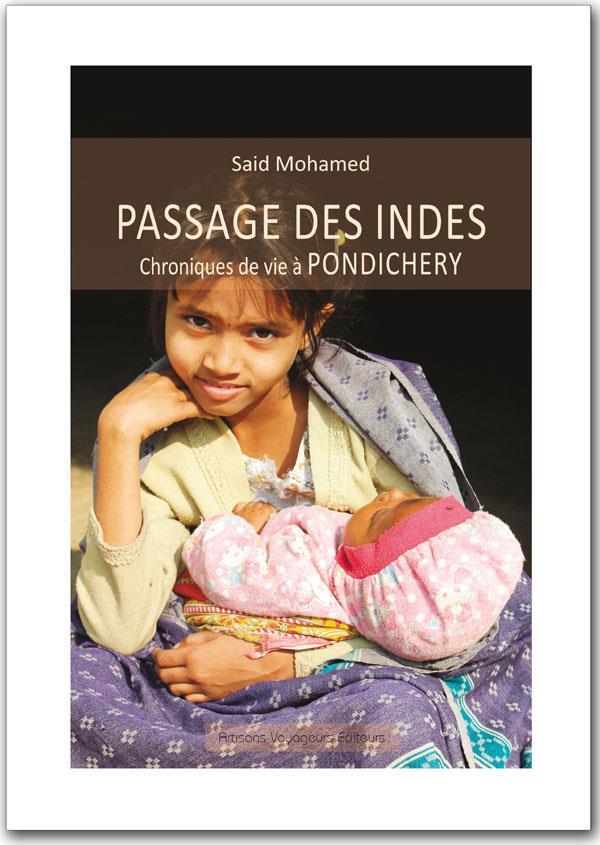 Passage des Indes ; chroniques de vie à Pondichéry