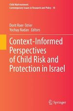 Context-Informed Perspectives of Child Risk and Protection in Israel  - Dorit Roer-Strier - Yochay Nadan