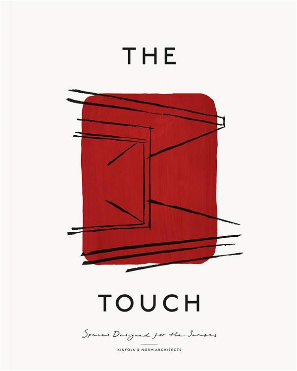 The touch ; spaces designed for the senses