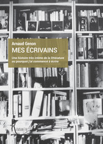 Vente Livre Numérique : Mes écrivains ; une histoire très intime de la littérature ou pourquoi j'ai commencé à écrire  - Arnaud Genon