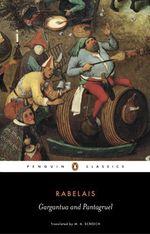 Gargantua and Pantagruel  - Francois Rabelais