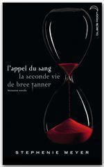Vente Livre Numérique : L'appel du sang ; la seconde vie de Bree Tanner  - Stephenie Meyer