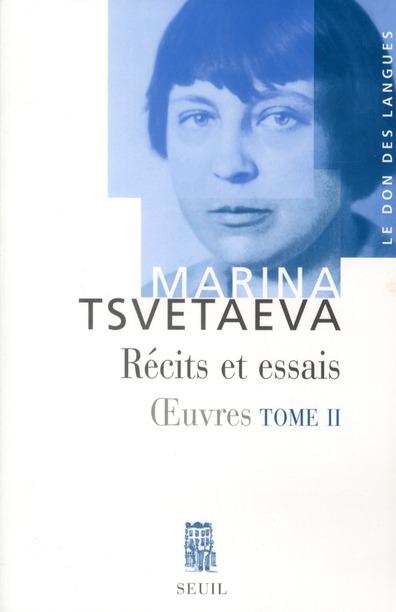 Oeuvres de Marina Tsvetaeva t.2 ; récits et essais