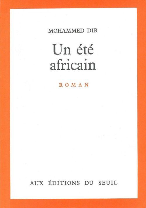 Un été africain  - Mohammed Dib