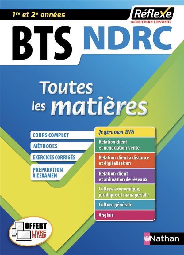 REFLEXE BTS ; toutes les matières ; NDRC ; 1re et 2e années (édition 2019)