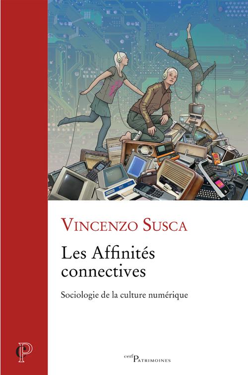 Les affinités connectives ; sociologie de la culture numérique