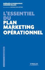 Vente Livre Numérique : L'essentiel du plan marketing opérationnel  - Guénaëlle Bonnafoux - Corinne Billon - Nathalie Van Laethem
