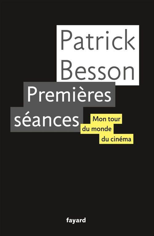 Premières séances ; mon tour du monde du cinéma
