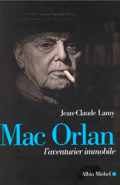Mac Orlan ; l'aventurier immobile