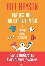 Couverture de Une Histoire Du Corps Humain A L'Usage De Ses Occupants