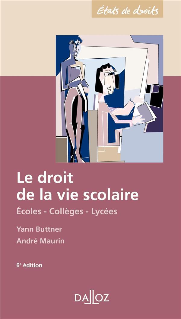 Le droit de la vie scolaire ; écoles, collèges, lycées (6e édition)