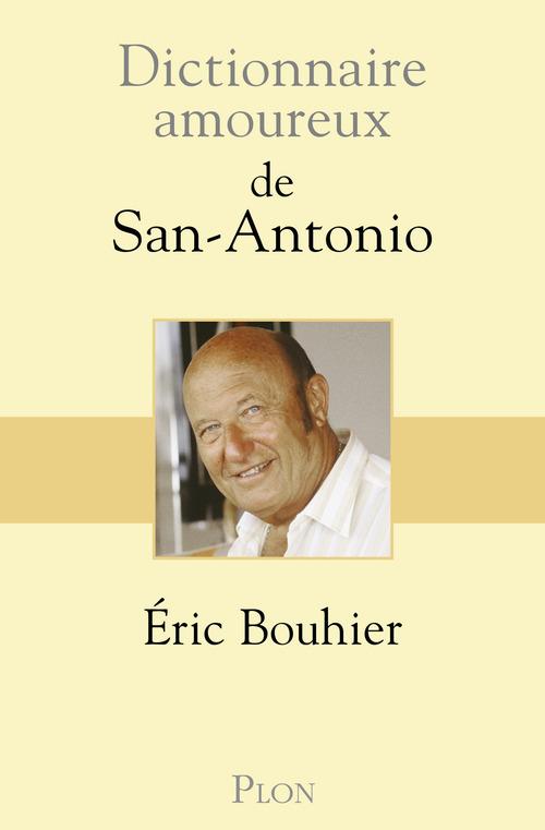 Dictionnaire amoureux ; de San-Antonio