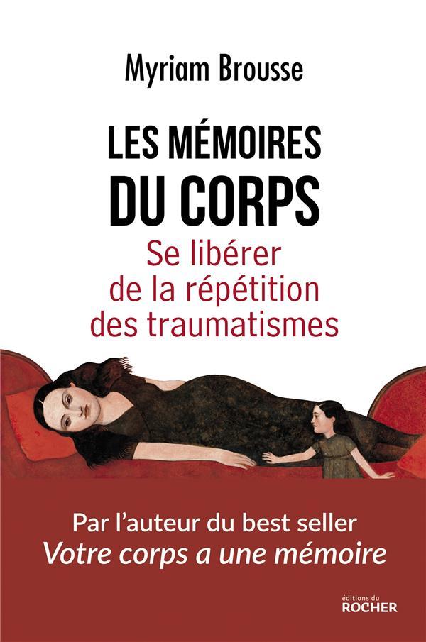 Les mémoires du corps ; se libérer de la répétition des traumatismes
