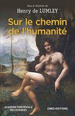 Vente EBooks : Sur le chemin de l'humanité  - Henry de Lumley - Etchegaray - Marcello Sanchez monseigneur