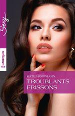 Vente EBooks : Troublants frissons  - Kate Hoffmann