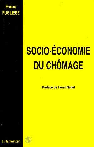 Socio-économie du chômage  - Enrico Pugliese