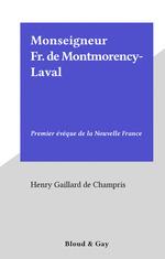 Monseigneur Fr. de Montmorency-Laval  - Henry Gaillard de Champris