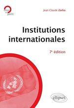 Vente Livre Numérique : Institutions internationales - 7e édition  - Jean-Claude Zarka