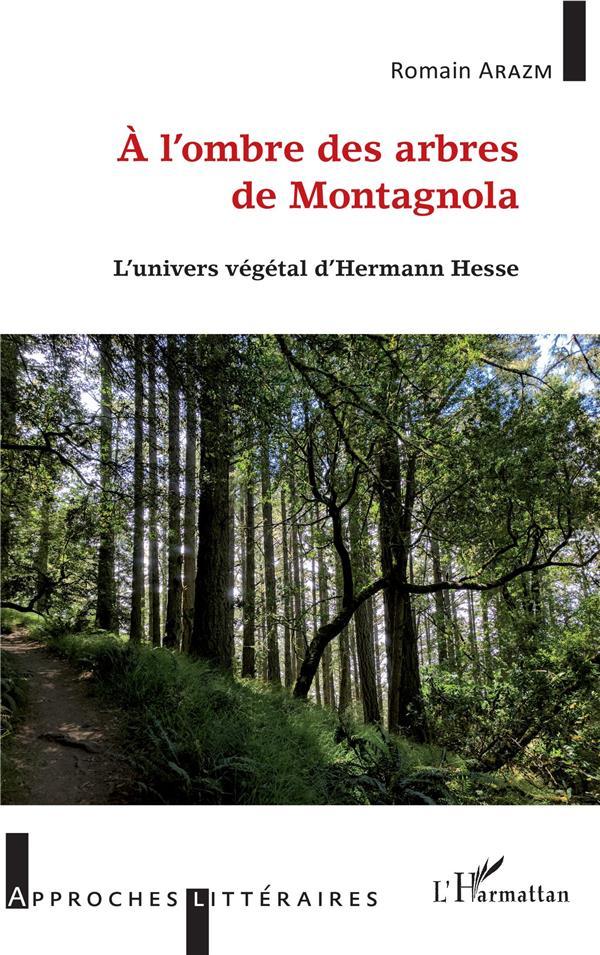 à l'ombre des arbres de montagnola ; l'univers vegetal d'Herman Hesse