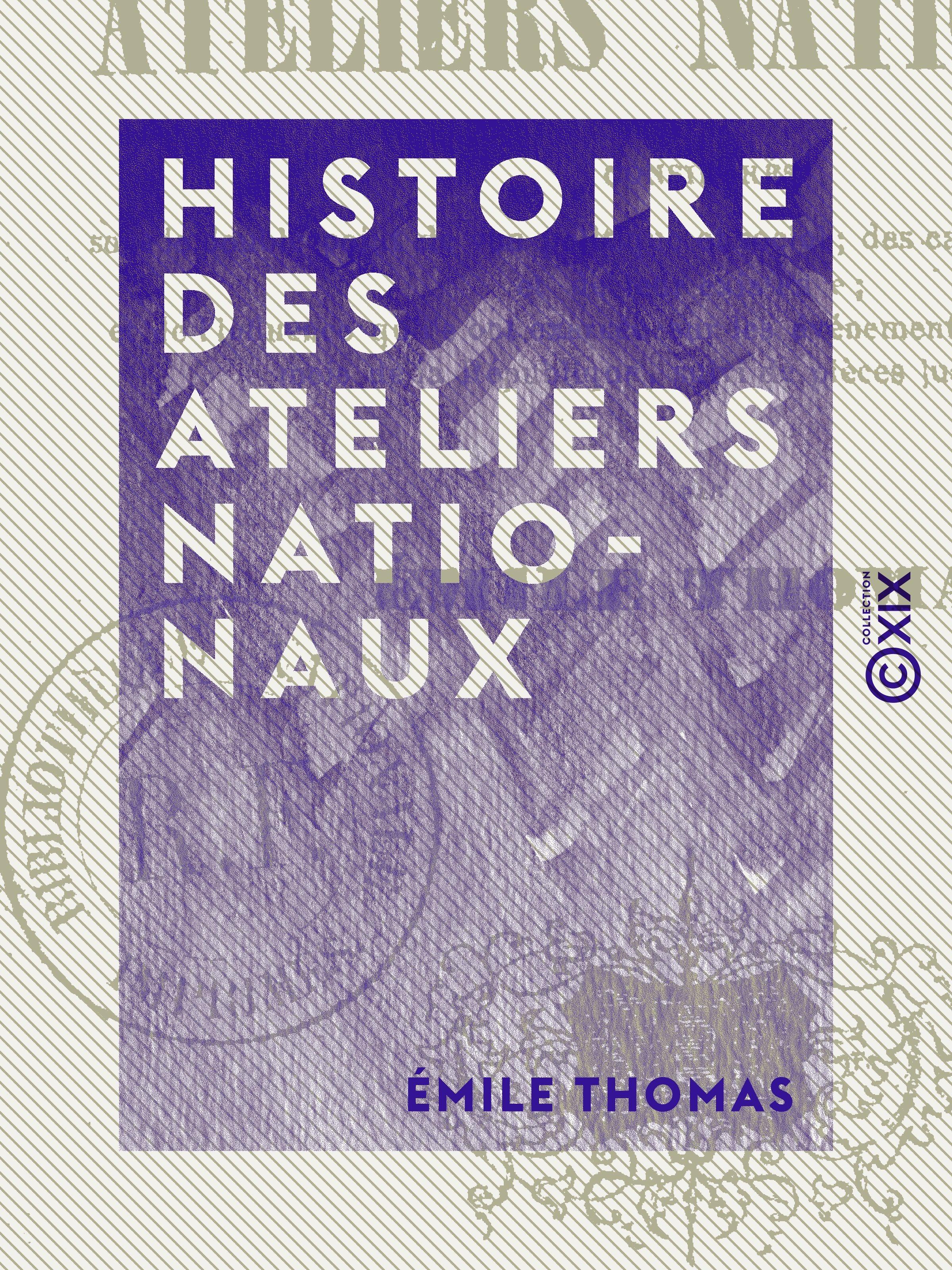Histoire des Ateliers nationaux - Considérés sous le double point de vue politique et social