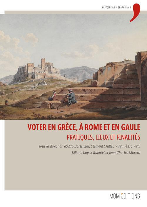 Voter en grece, a rome et en gaule - pratiques, lieux et finalites