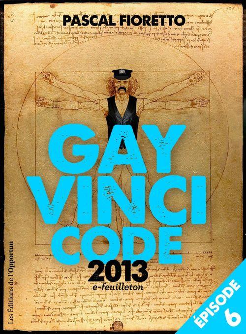 Gay Vinci code 2013 (Episode 6)