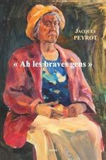 Vente Livre Numérique : Ah les braves gens  - Jacques Peyrot