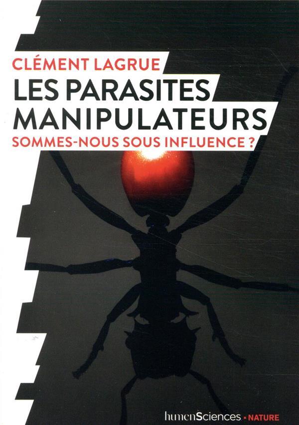Les parasites manipulateurs ; sommes-nous sous influence ?