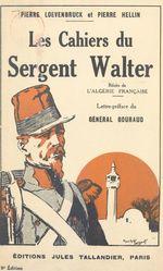 Les cahiers du sergent Walter