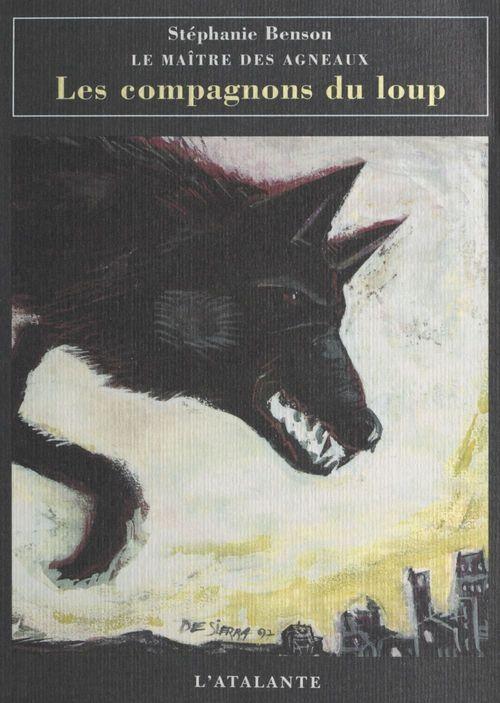 Le maître des agneaux (1). Les compagnons du loup