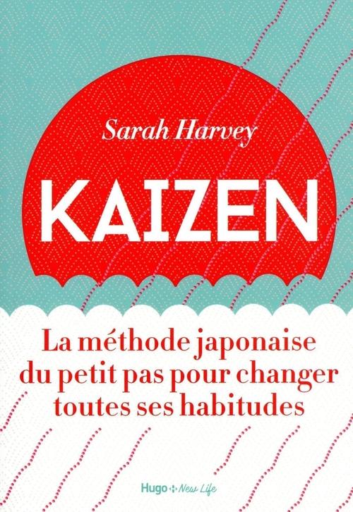 Kaizen - la methode japonaise du petit pas pour changer toutes ses habitudes