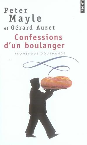 MAYLE/AUZET - CONFESSIONS D'UN BOULANGER  -  PROMENADE GOURMANDE