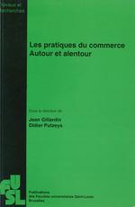 Les pratiques du commerce autour et alentour  - Jean Gillardin - Didier Putzeys