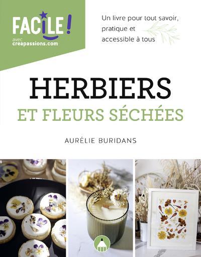 Herbiers et fleurs séchées : un livre pour tout savoir, pratique et accessible à tous