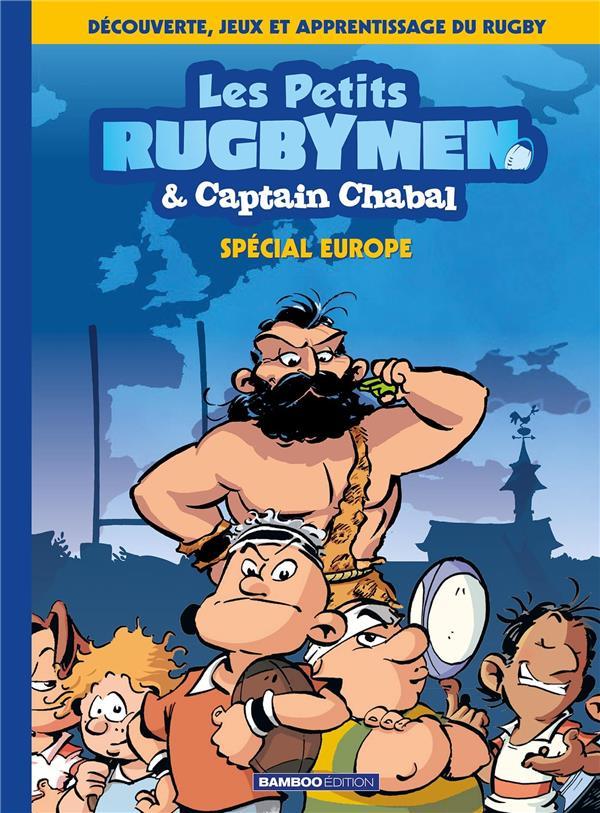 les petits rugbymen & Captain Chabal t.2 ; spécial Europe