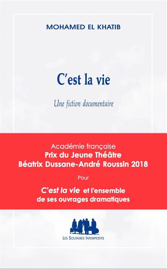 C'est la vie ; une fiction documentaire