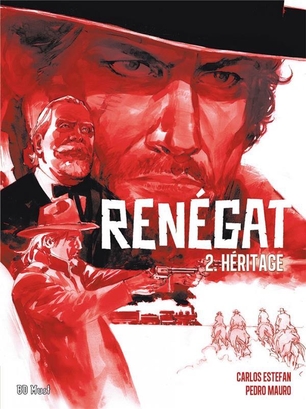 Renégat t.2 ; héritage