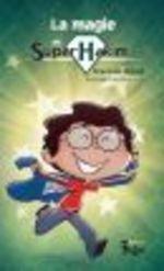 La magie de Super Hakim  - François Gravel