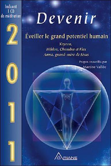 2011, devenir ; éveiller le grand potentiel humain