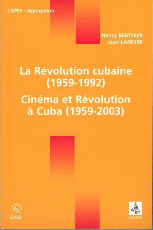 La Révolution cubaine (1959-1992) / Cinéma et Révolution à Cuba (1959-2003)