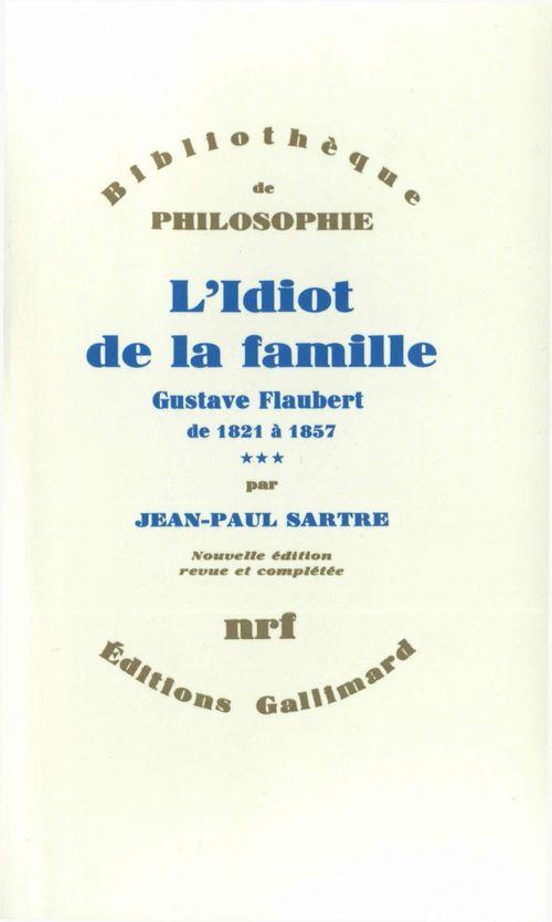 L'idiot de la famille (tome 3) - gustave flaubert de 1821 a 1857