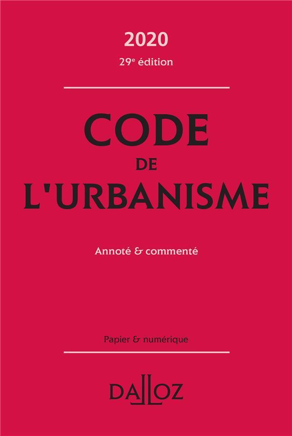 Code de l'urbanisme, annoté et commenté (édition 2020)