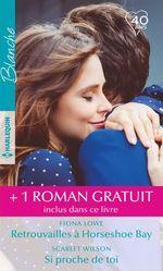 Vente EBooks : Retrouvailles à Horseshoe Bay - Si proche de toi - Ensemble pour une nouvelle vie  - Christine Rimmer - Scarlet Wilson - Fiona Lowe